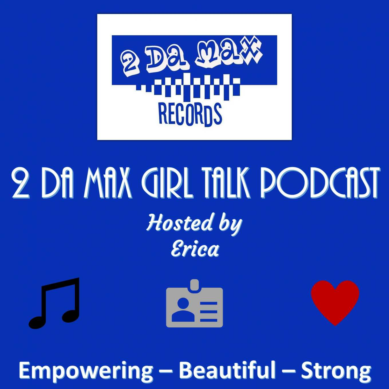 2 Da Max Girl Talk Podcast