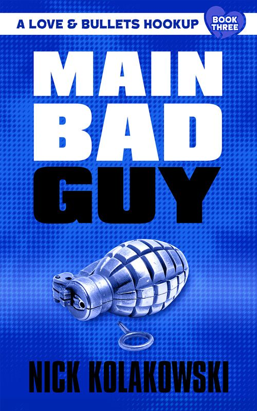 Main Bad Guy by Nick Kolakowski