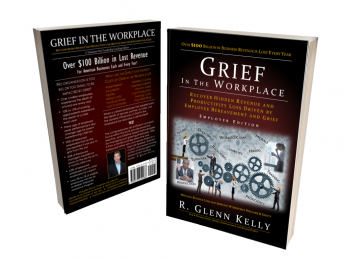 Grief in the Workplace by R. Glenn Kelly