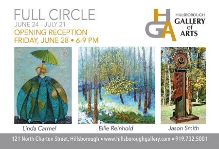 Full Circle, June 24 - July 21 at the Hillsborough Gallery of Arts
