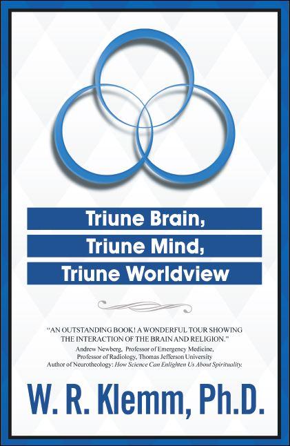 Triune Brain, Triune Mind, Triune Worldview
