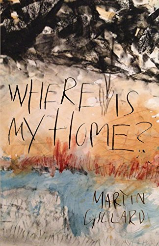 WHERE IS MY HOME by Martin Gillard - cover