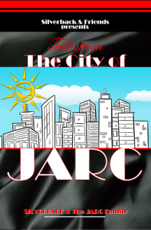 """Silverback & Friends Presents: Tales from the City of JARC"""