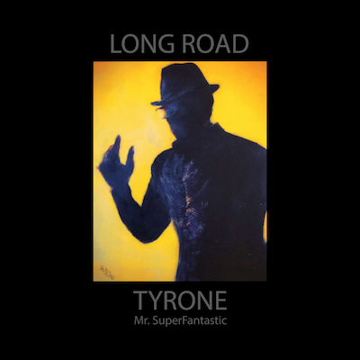 Tyrone Mr. Superfantastic - Long Road