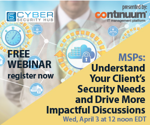 MSPs: Understand Your Client's Security Needs/Drive More Impactful Discussion