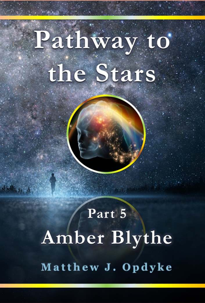 Pathway to the Stars - Part 5, Amber Blythe