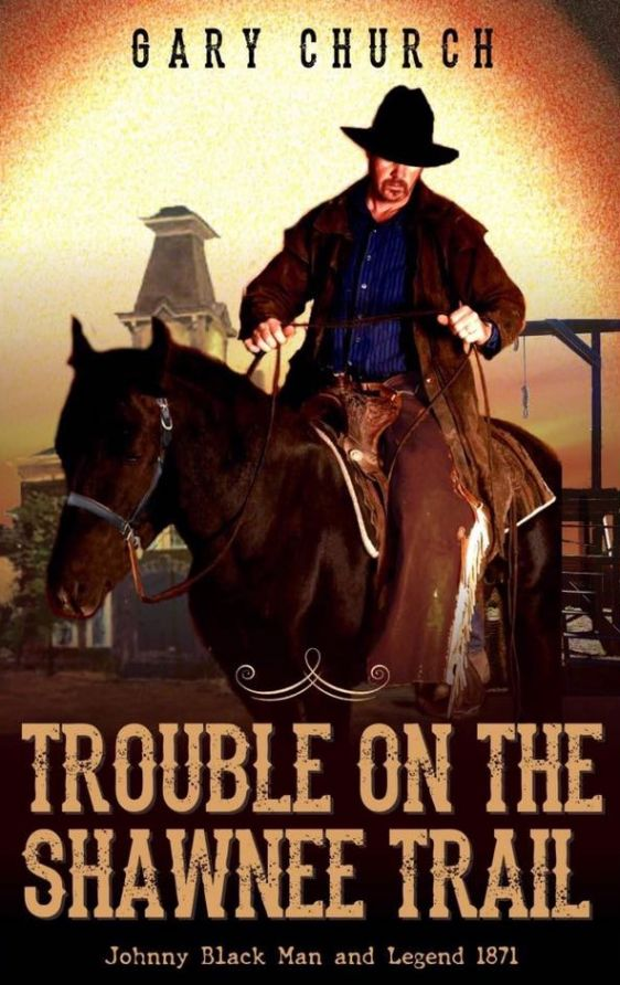 """Trouble on the Shawnee Trail"" Is The latest Gary Church Smash!"