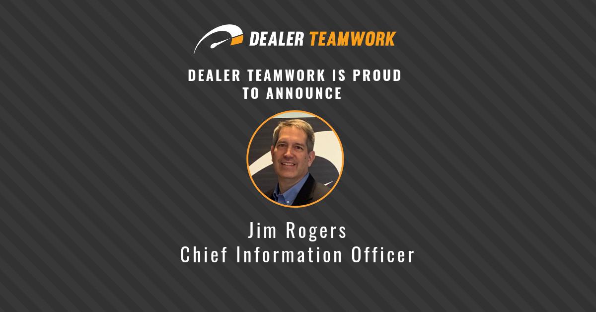 Jim Rogers - CIO - Dealer Teamwork