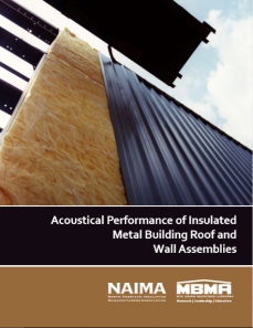 Acoustical Performance of Insulated Metal Building Roof and Wall Assemblies