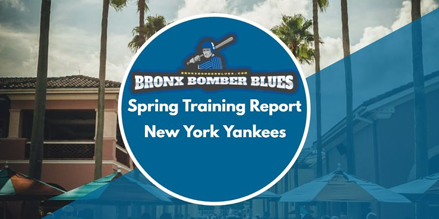 Bronx Bomber Blues Spring Training Report