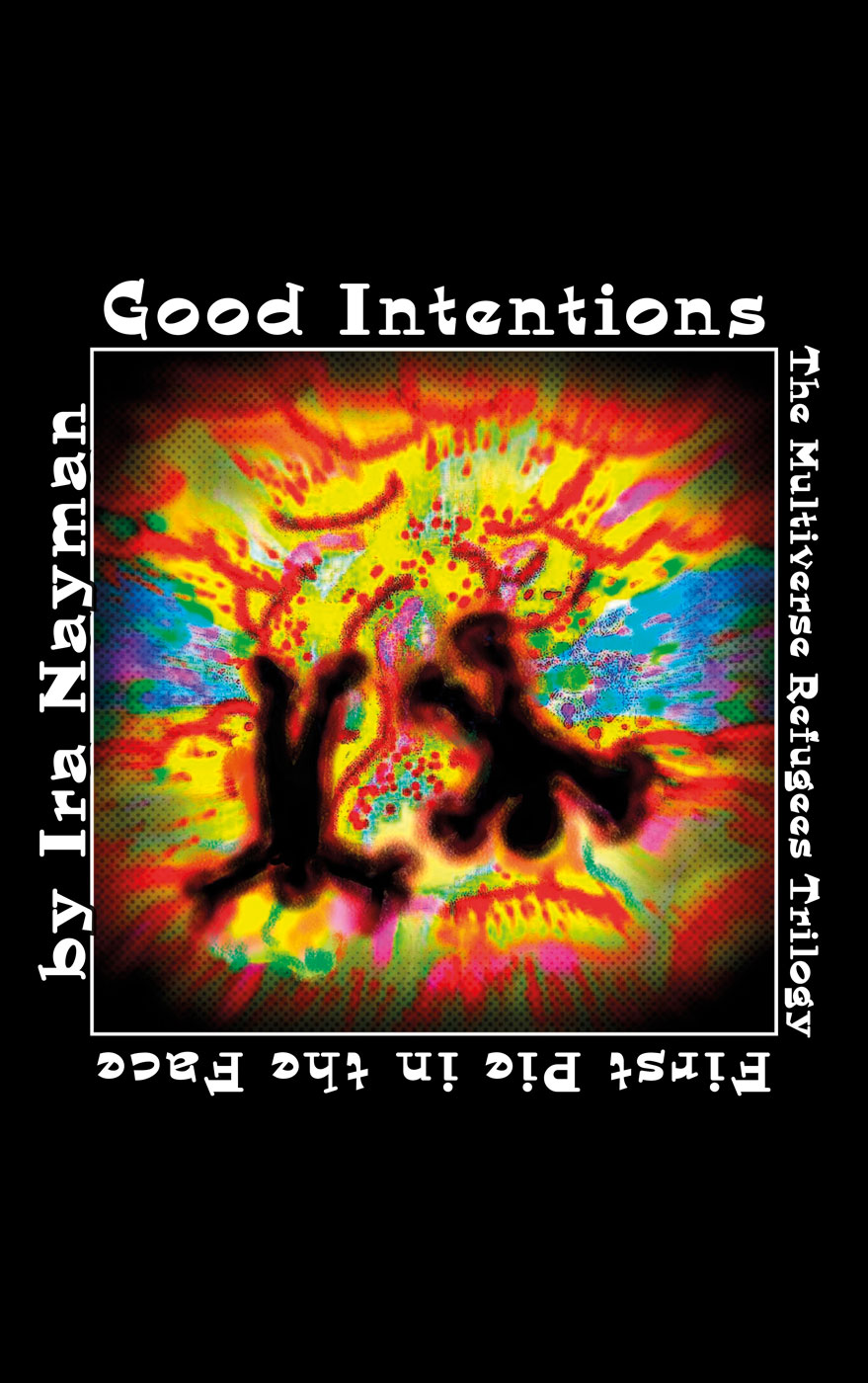 Good Intentions by Ira Nayman; Cover art by Hugh Spencer