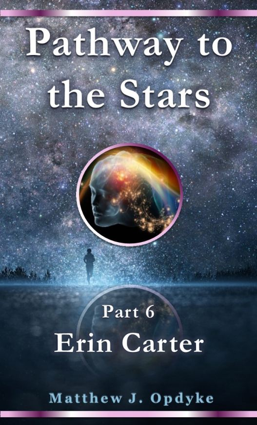 Pathway to the Stars - Part 6, Erin Carter