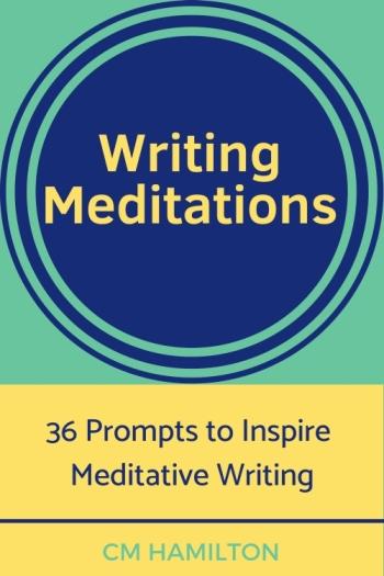 Writing Meditations by CM Hamilton