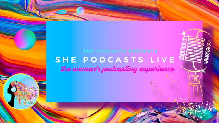 Promotion Graphic - She Podcasts Live