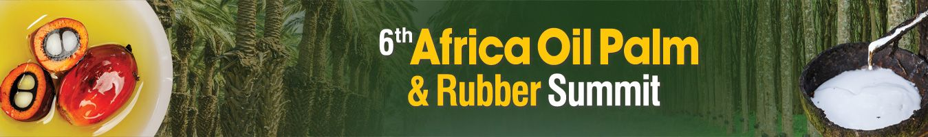 6th Africa Oil Palm & Rubber Summit
