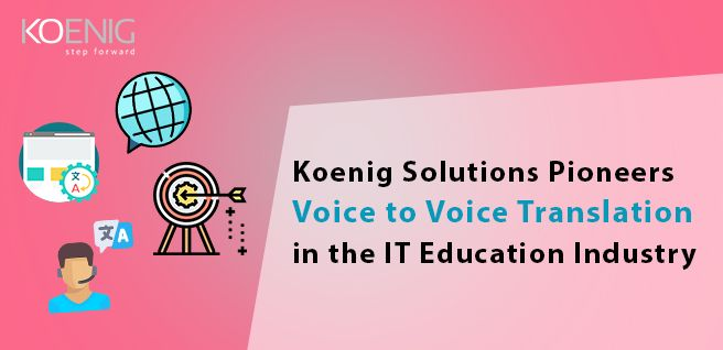 Voice to Voice Translation in the IT Education Industry
