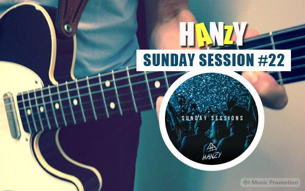 HANZY-Sunday Session #22