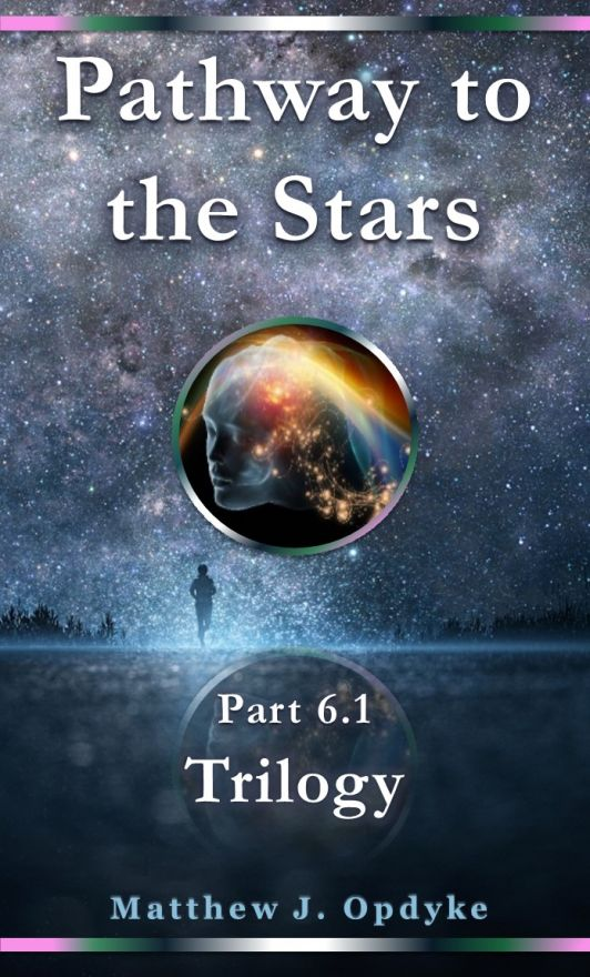 Pathway to the Stars - Part 6.1, Trilogy