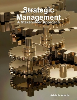 Strategic Management A Stakeholder Approach