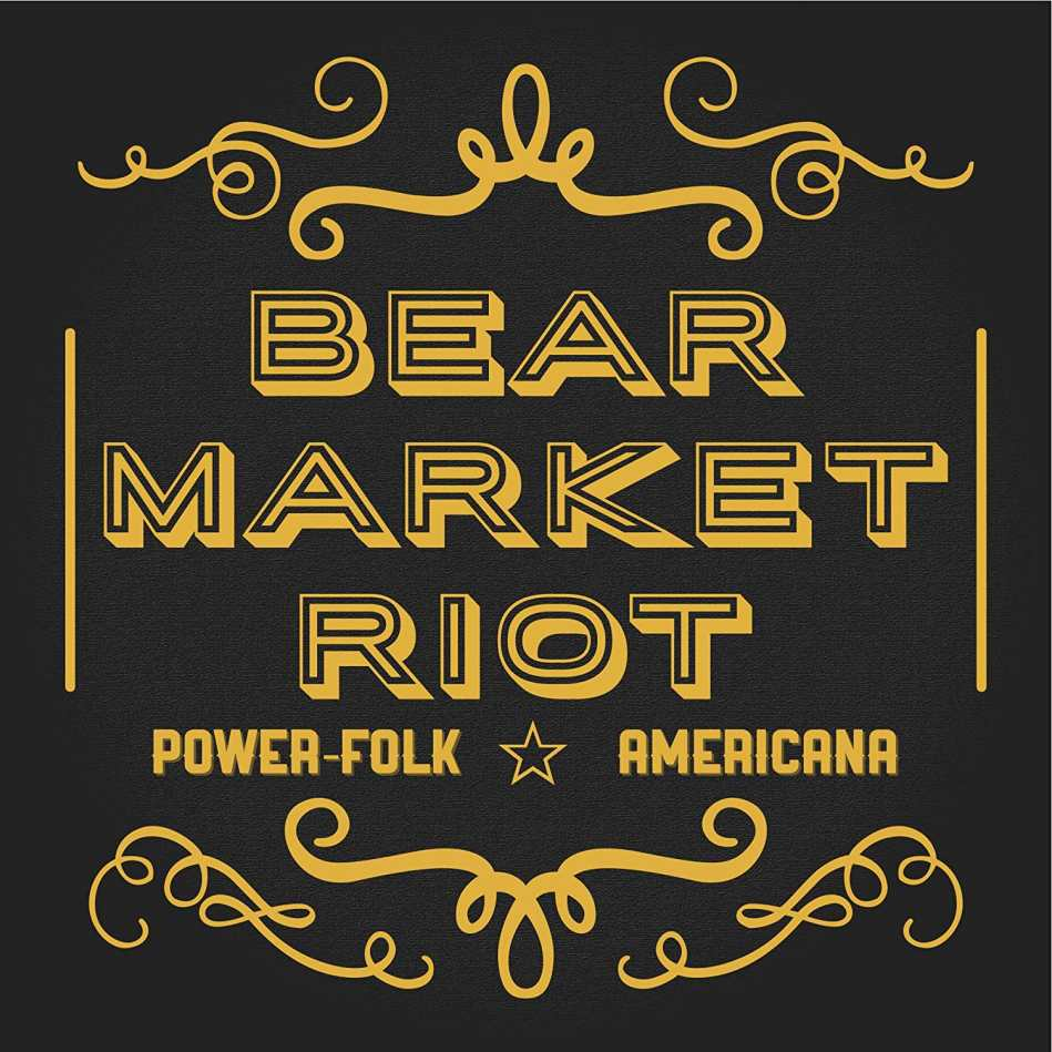 "Bear Market Riot ""Power-Folk Americana"""