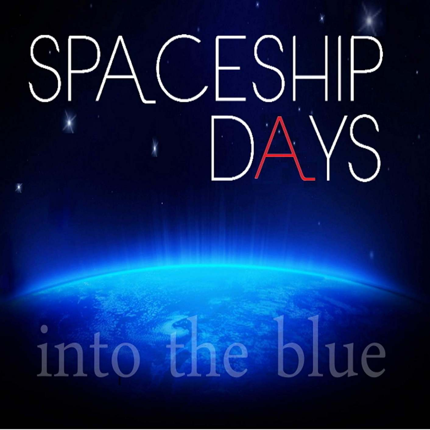"Spaceship Days ""Into The Blue"""