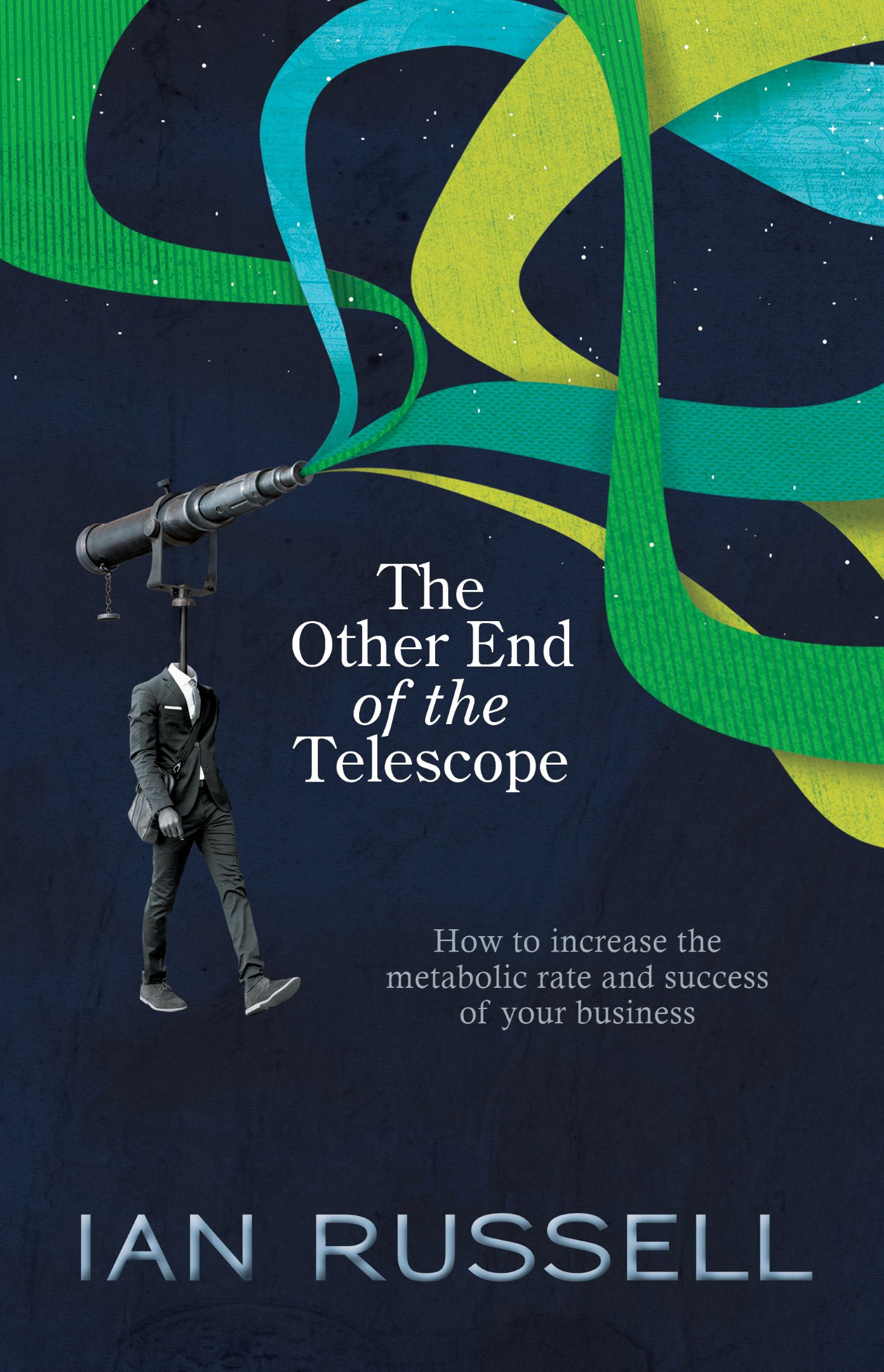 The Other End of the Telescope, by Ian Russell