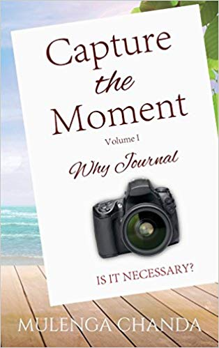 CAPTURE THE MOMENT - Vol. I - Why Journal - Is It