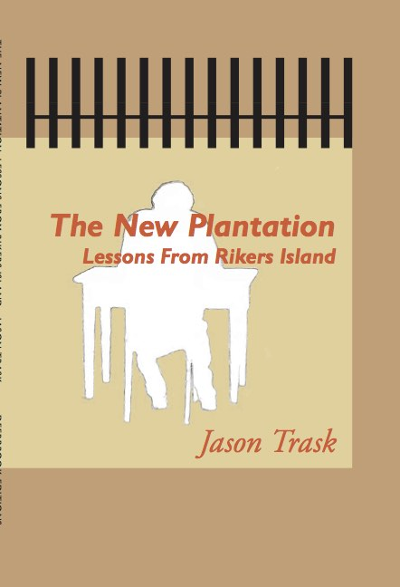 The New Plantation: Lessons from Rikers Island