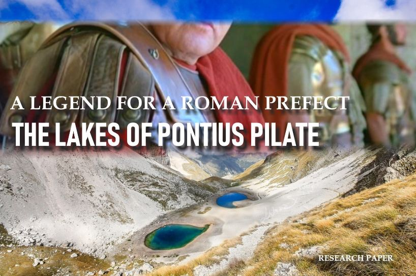 A legend for a Roman prefect: the Lakes of Pontius Pilate