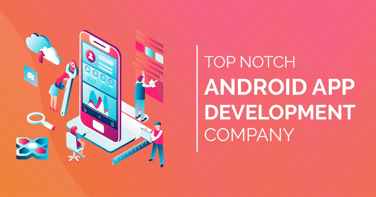 top-notch-android-app-development-company