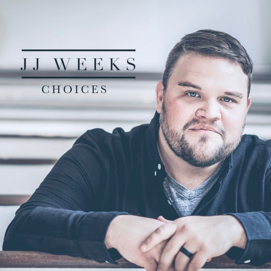 "JJ Weeks releases single, ""Choices,"" April 19."