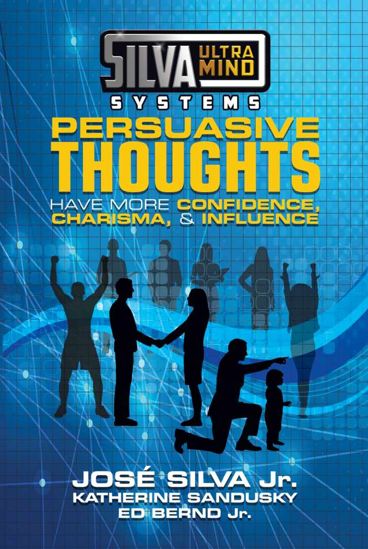 Silva UltraMind Systems Persuasive Thoughts by Jose Silva Jr.