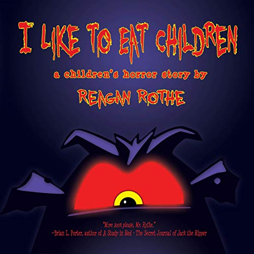 """I Like To Eat Children"" by Author Reagan Rothe"
