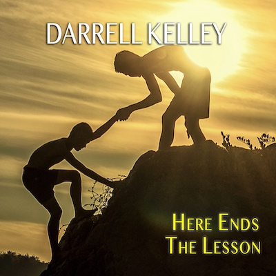 Darrell Kelley - Here Ends The Lesson