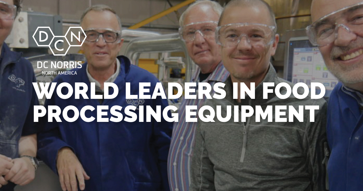 DC Norris North America is the World Leader In Food Processing Equipment