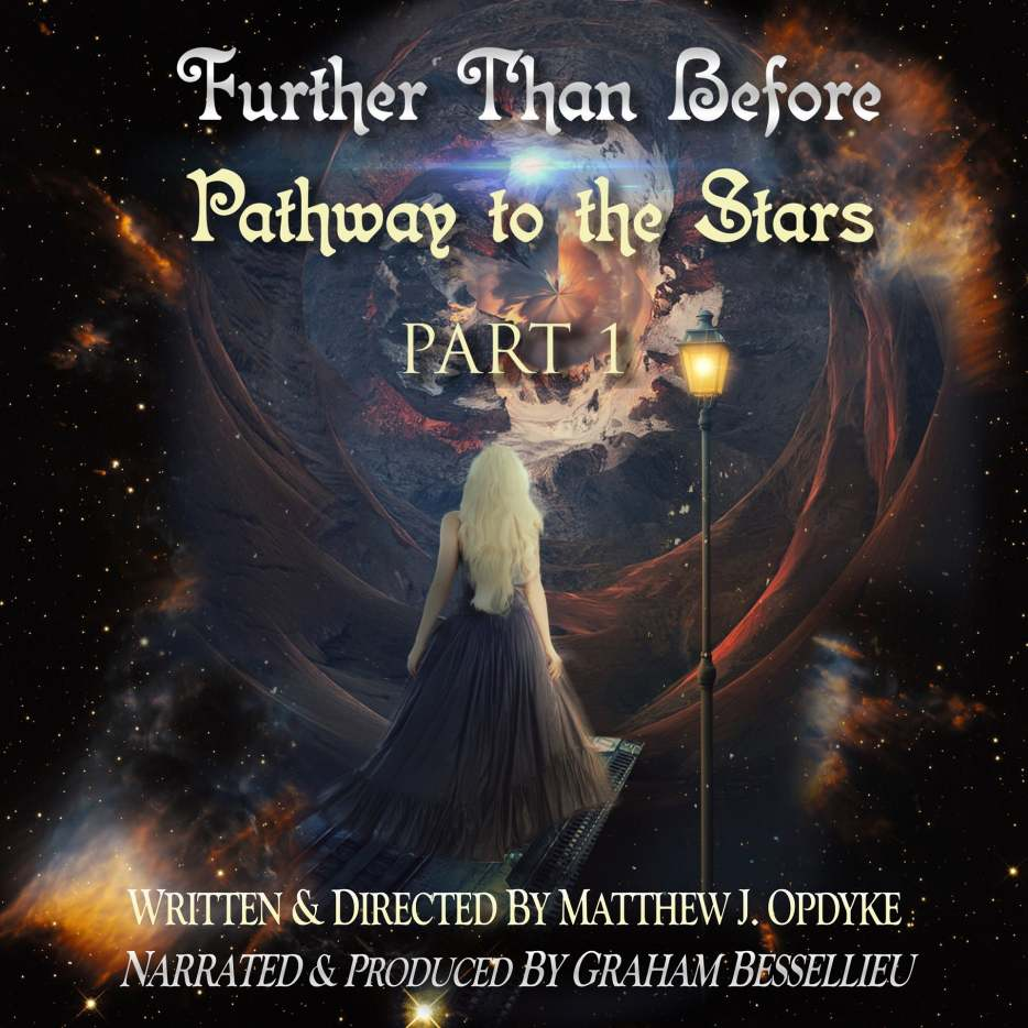 Further Than Before: Pathway to the Stars, Part 1