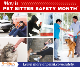 May is Pet Sitter Safety Month.