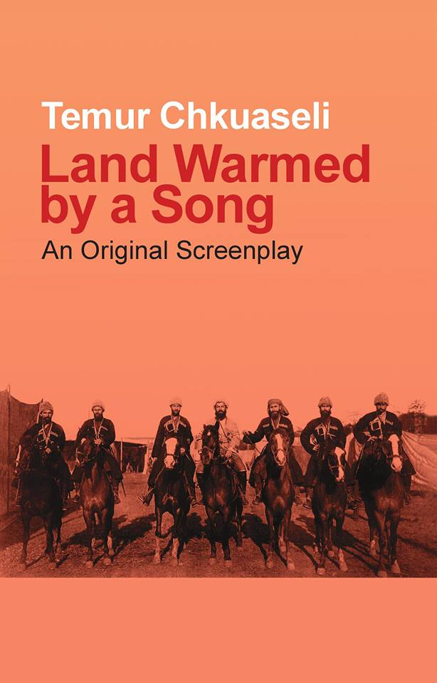 Land Warmed by a Song by Temur Chkuaseli