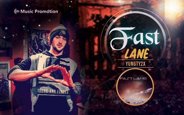 YungTy2x-Fast Lane