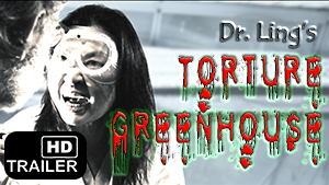 Dr. Ling's Torture Greenhouse