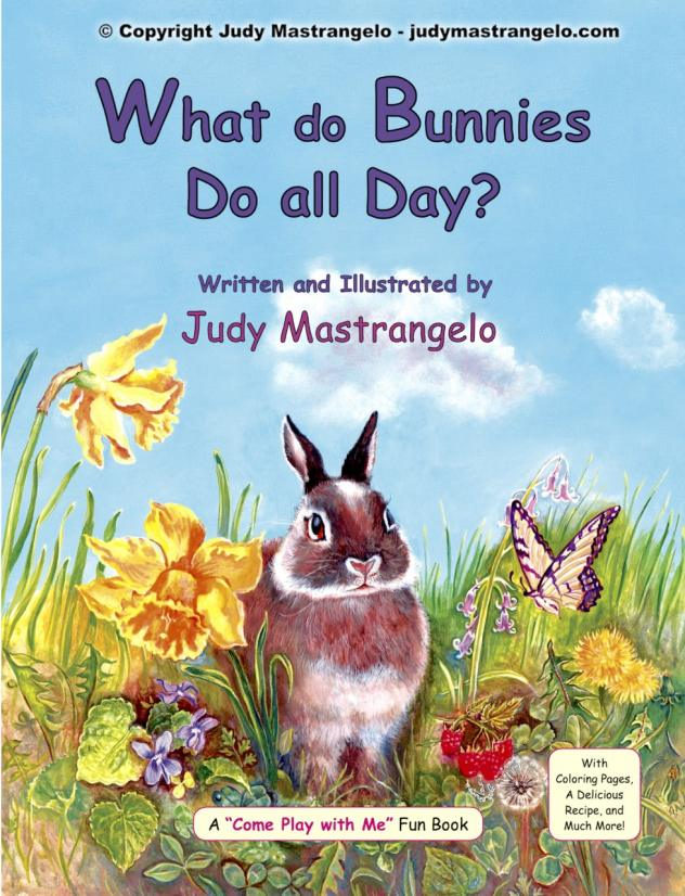 """What Do Bunnies Do All Day"" From Judy Mastrangelo"