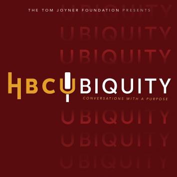 Tom Joyner Foundation's HBCUbiquity Podcast