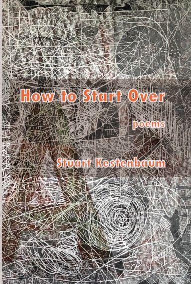 How to Start Over by Stuart Kestenbaum