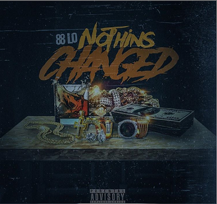 "Cover for 88 LO's ""Nothins Changed"""