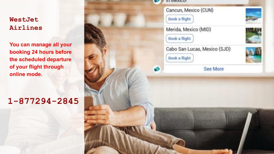 WestJet Airlines Manage My Booking _ +1-877-294-28