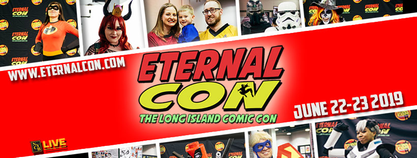 Eternal Con at NYCB Live at Nassau Coliseum June 22nd-23rd
