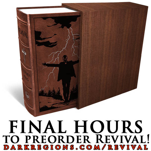 Stephen King's Revival Preorder Ends Today May 31st on darkregions.com