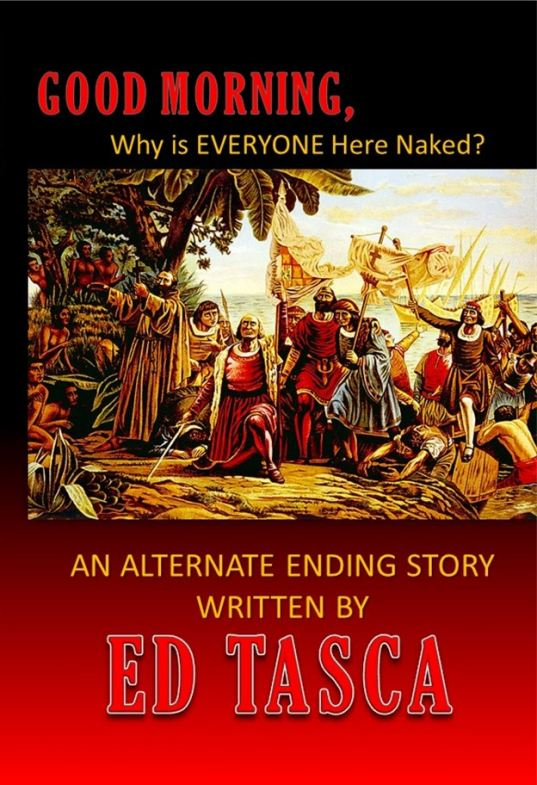 GOOD MORNING: Why is Everyone Here Naked, by actor and comedian Ed Tasca
