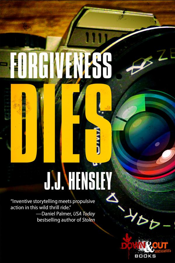 Forgiveness Dies by J.J. Hensley