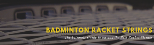 Learn How to buy Badminton Racket String and keep it Strong